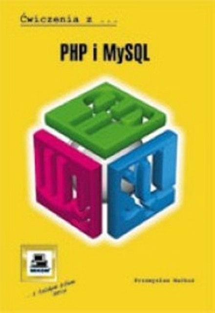PHP i MySQL. �wiczenia z PHP i MySQL [eBook PL]