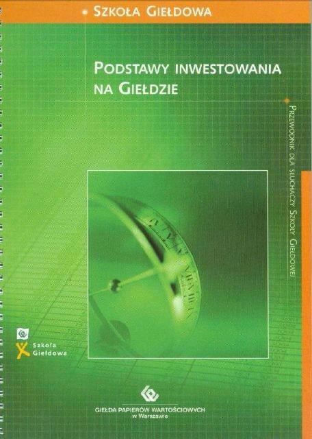 Szkoła Giełdowa - Podstawy inwestowania na giełdzie