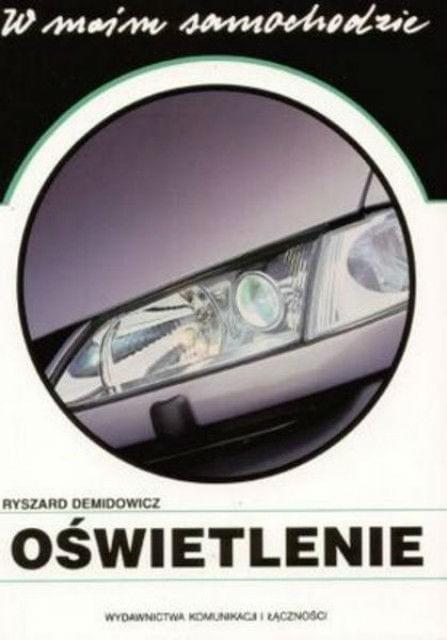 O¶wietlenie w moim samochodzie - Ryszard Demidowicz [ebook PL]
